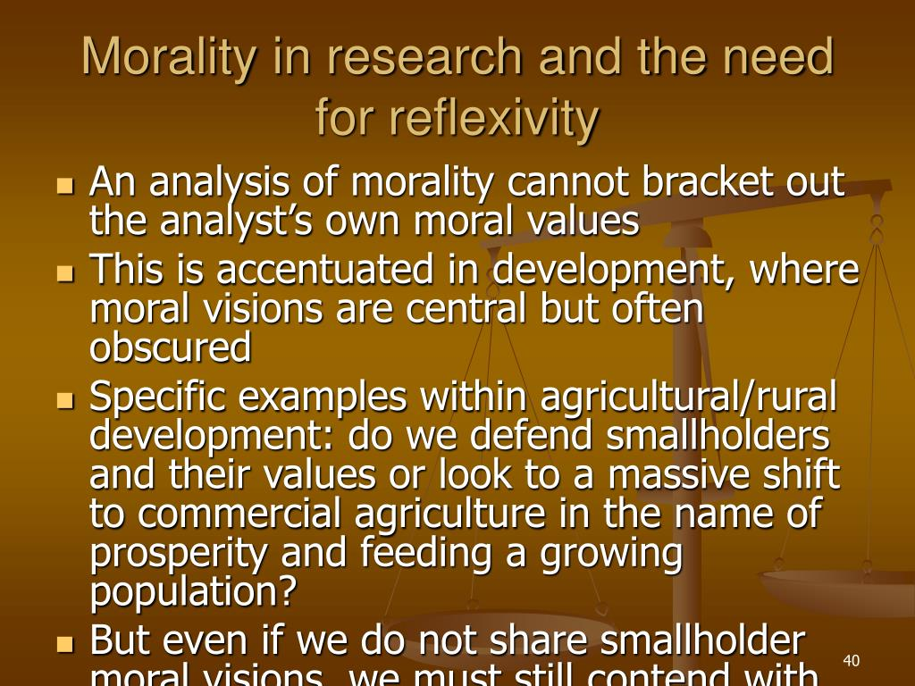 Morality in research and the need for reflexivity