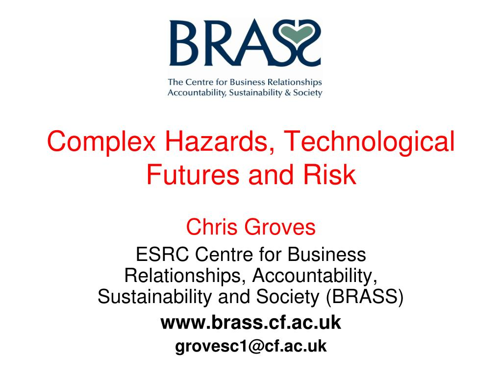 Complex Hazards, Technological Futures and Risk