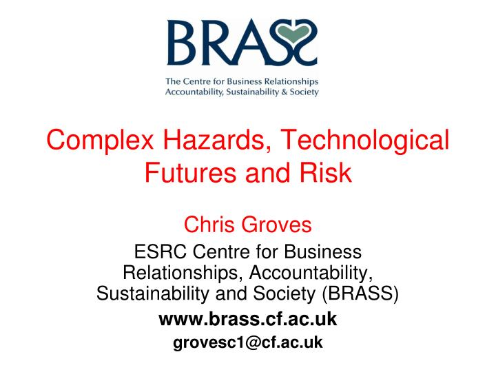Complex hazards technological futures and risk l.jpg
