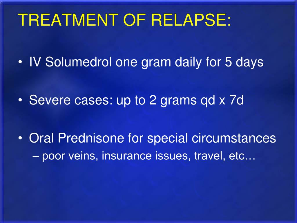 TREATMENT OF RELAPSE: