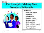 for example making your numbers believable