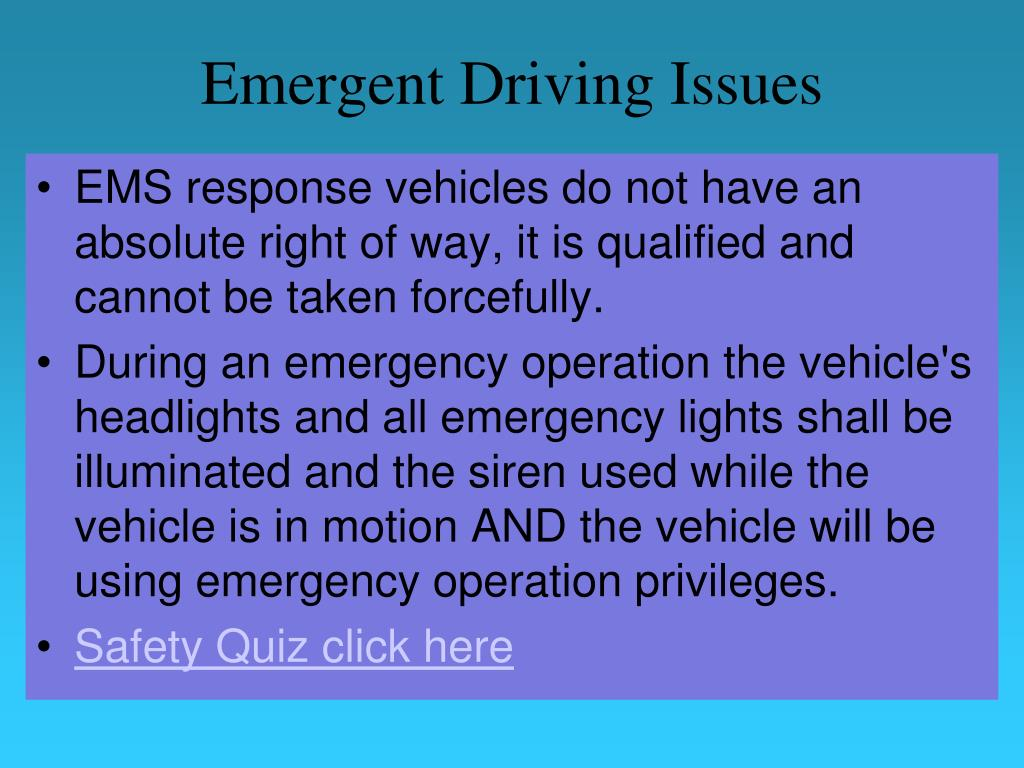 Emergent Driving Issues