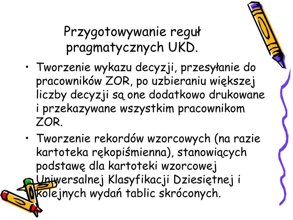 Przygotowywanie reguł pragmatycznych UKD.