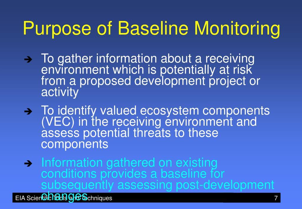 Purpose of Baseline Monitoring