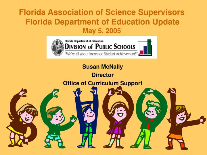 Florida association of science supervisors florida department of education update may 5 2005 l.jpg