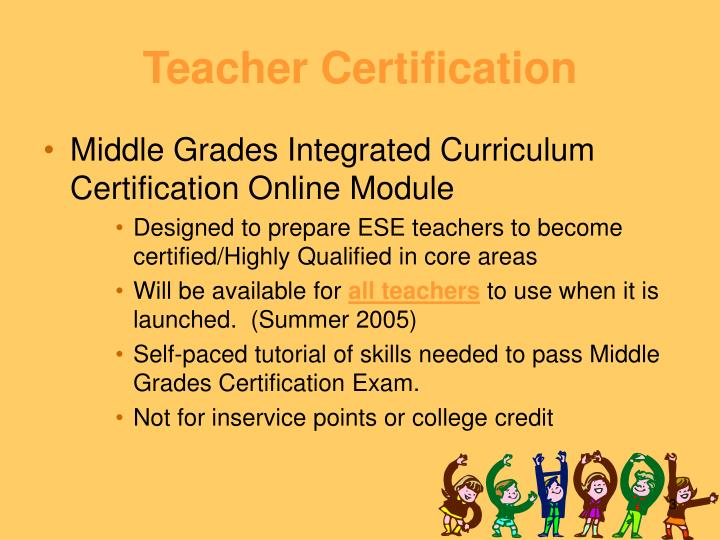 Teacher certification l.jpg