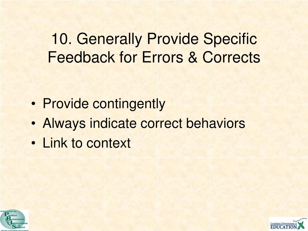 10. Generally Provide Specific Feedback for Errors & Corrects