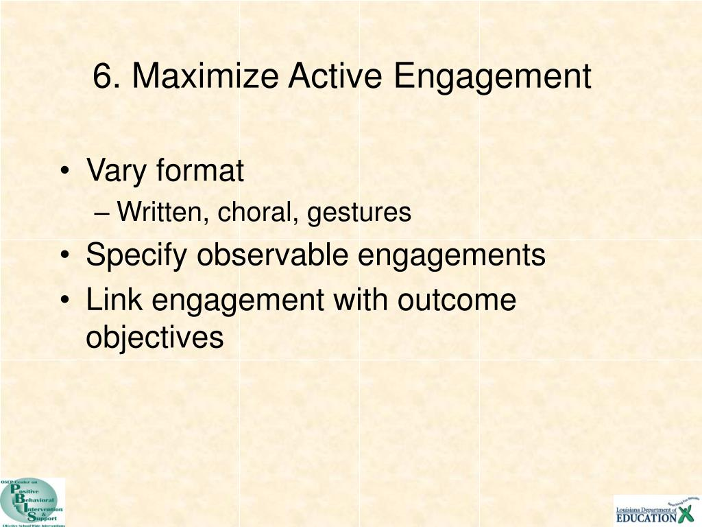 6. Maximize Active Engagement