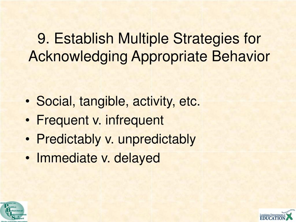 9. Establish Multiple Strategies for Acknowledging Appropriate Behavior