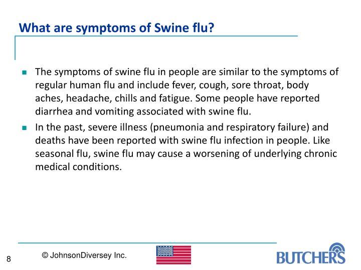 What are symptoms of Swine flu?