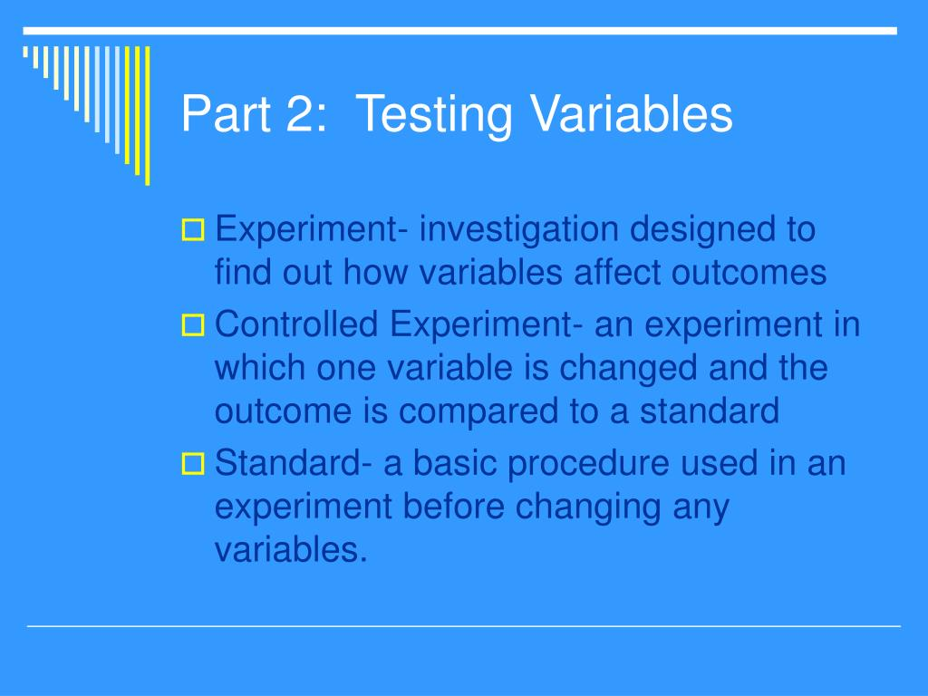 Part 2:  Testing Variables