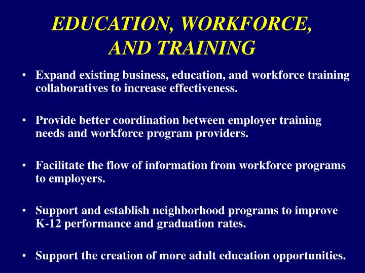 EDUCATION, WORKFORCE, AND TRAINING