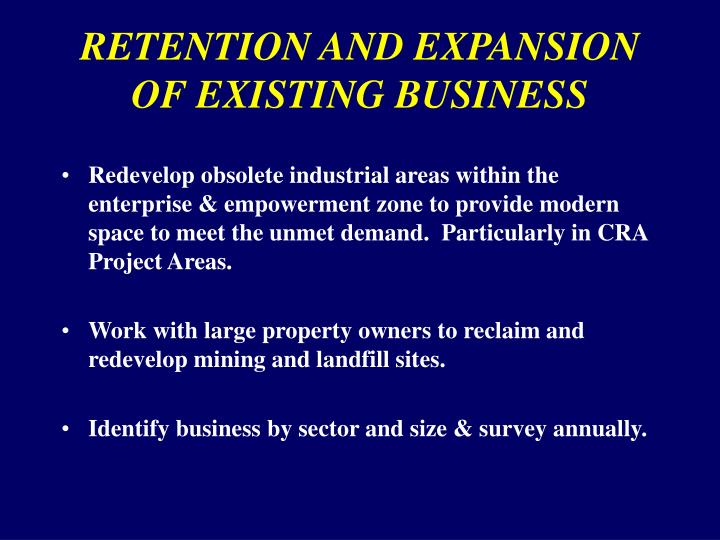 RETENTION AND EXPANSION OF EXISTING BUSINESS