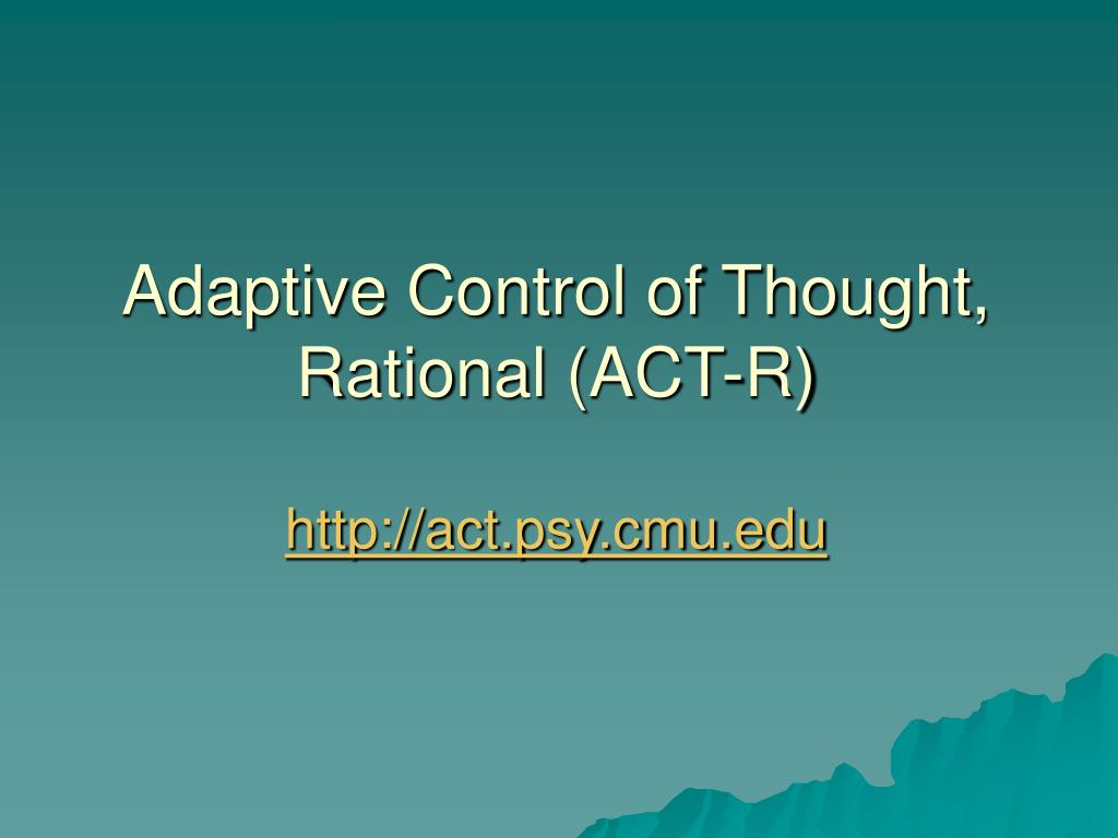 Adaptive Control of Thought, Rational (ACT-R)