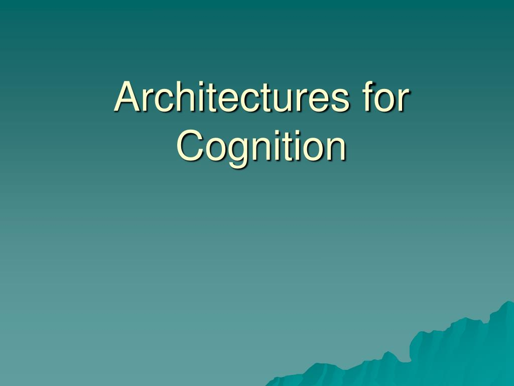 Architectures for Cognition