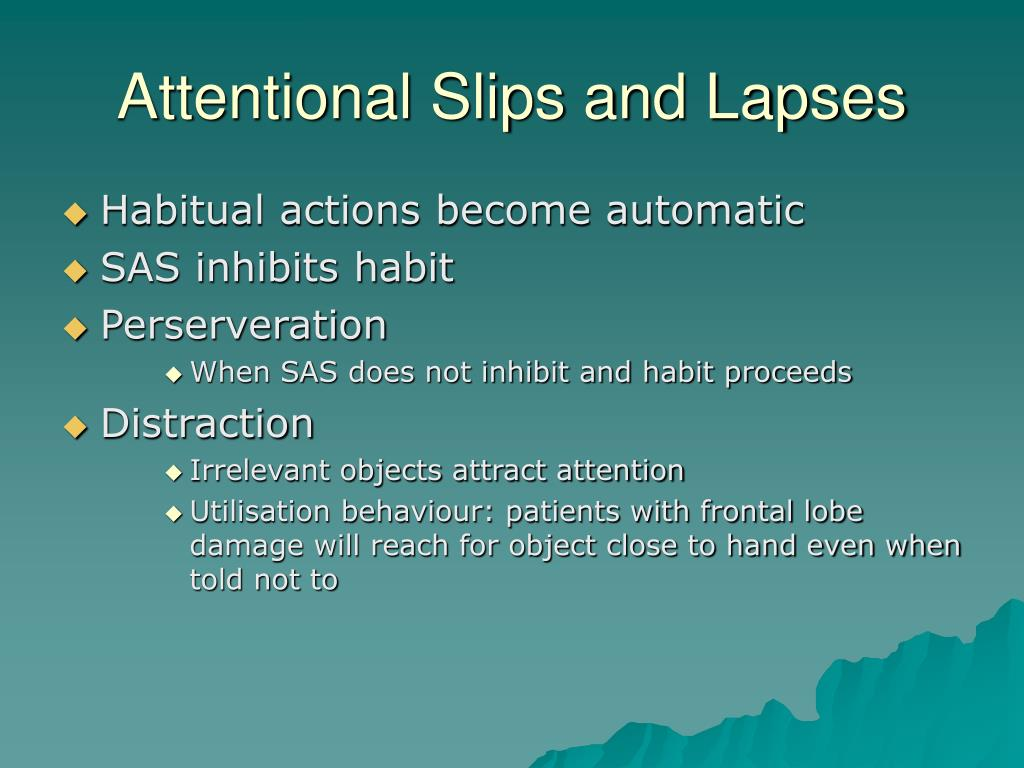 Attentional Slips and Lapses