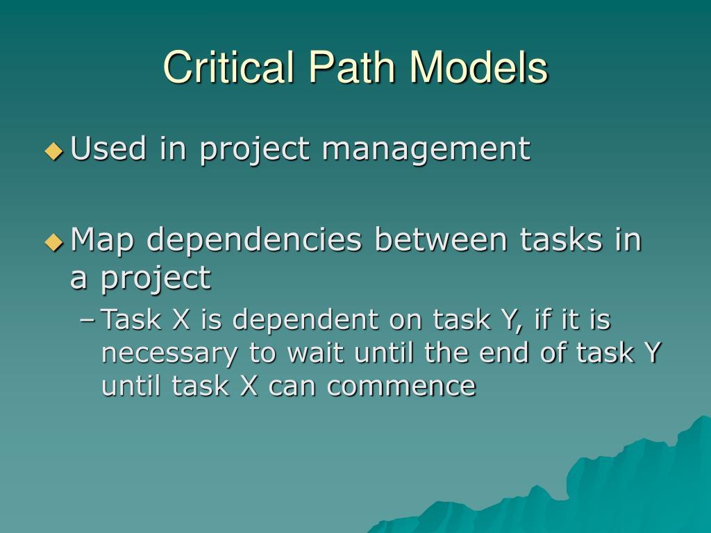 Critical Path Models