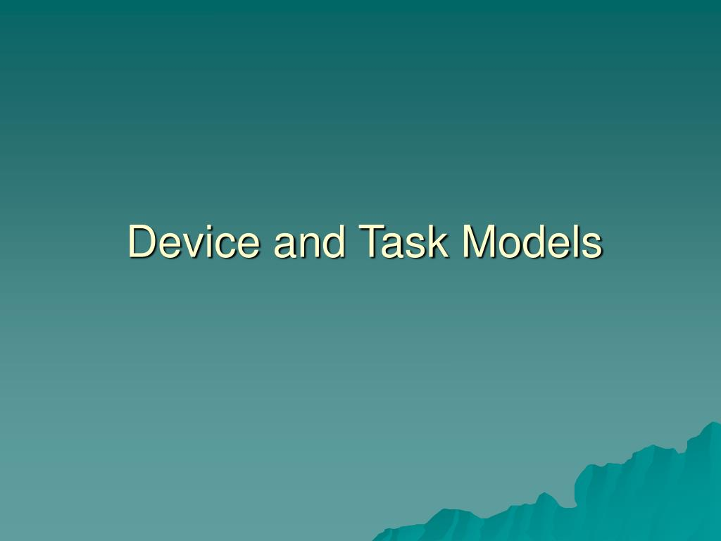 Device and Task Models