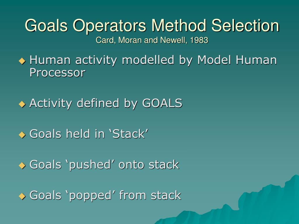Goals Operators Method Selection