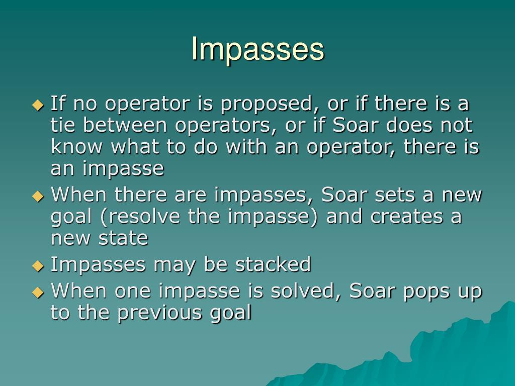 Impasses