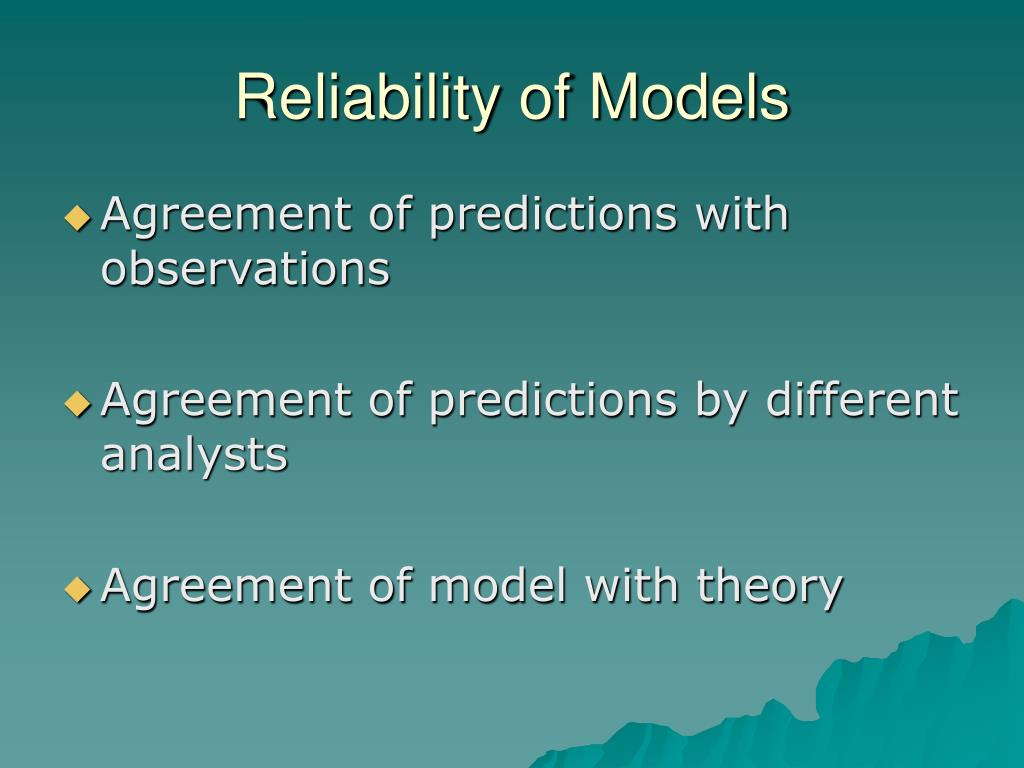 Reliability of Models