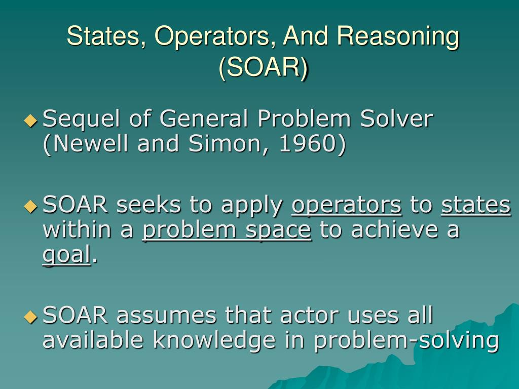 States, Operators, And Reasoning (SOAR)