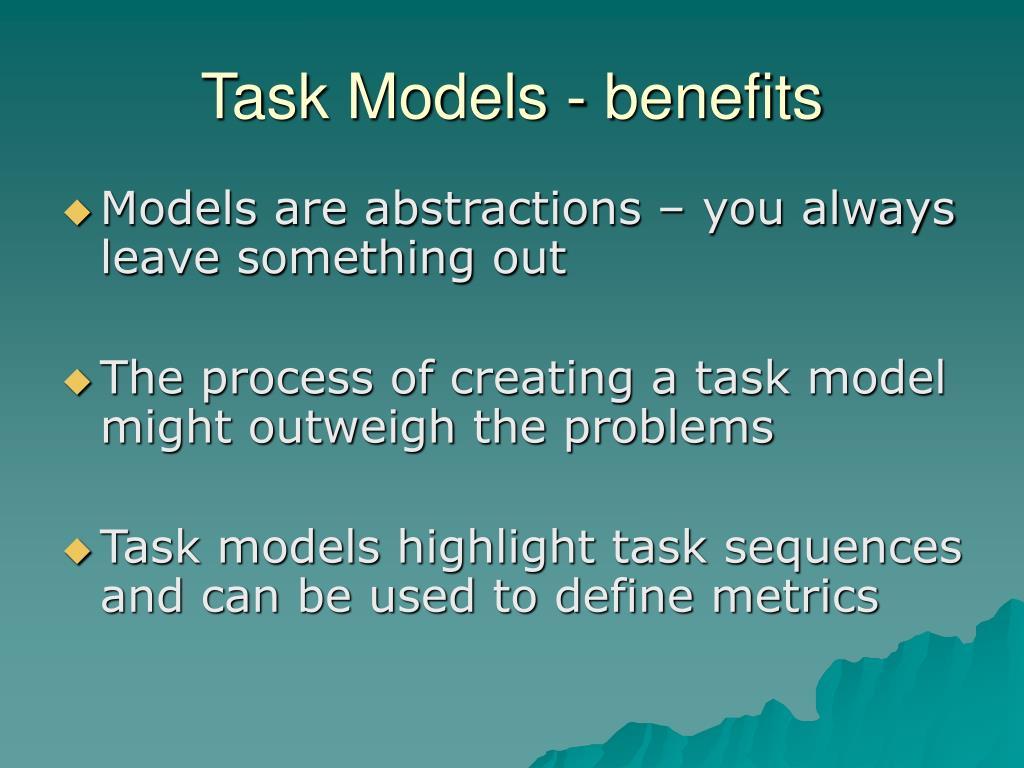 Task Models - benefits