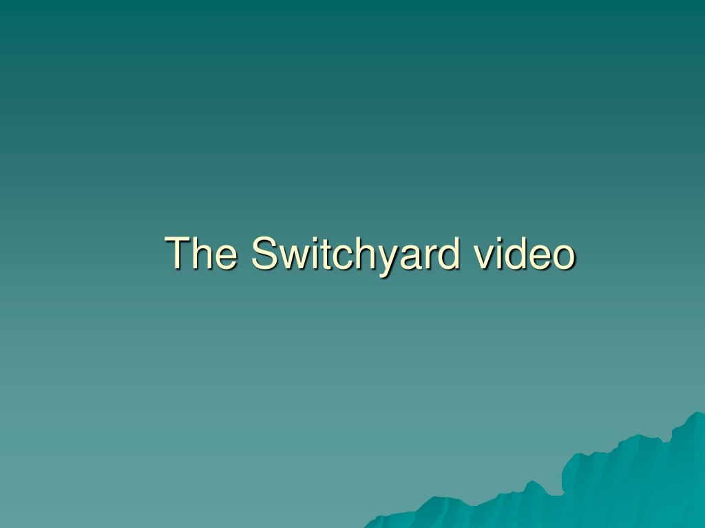 The Switchyard video