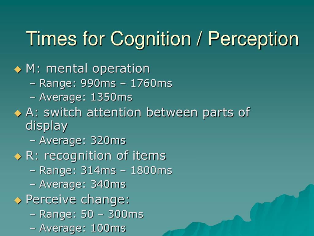 Times for Cognition / Perception