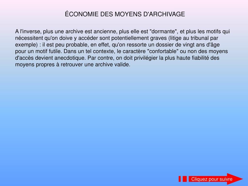 ÉCONOMIE DES MOYENS D'ARCHIVAGE