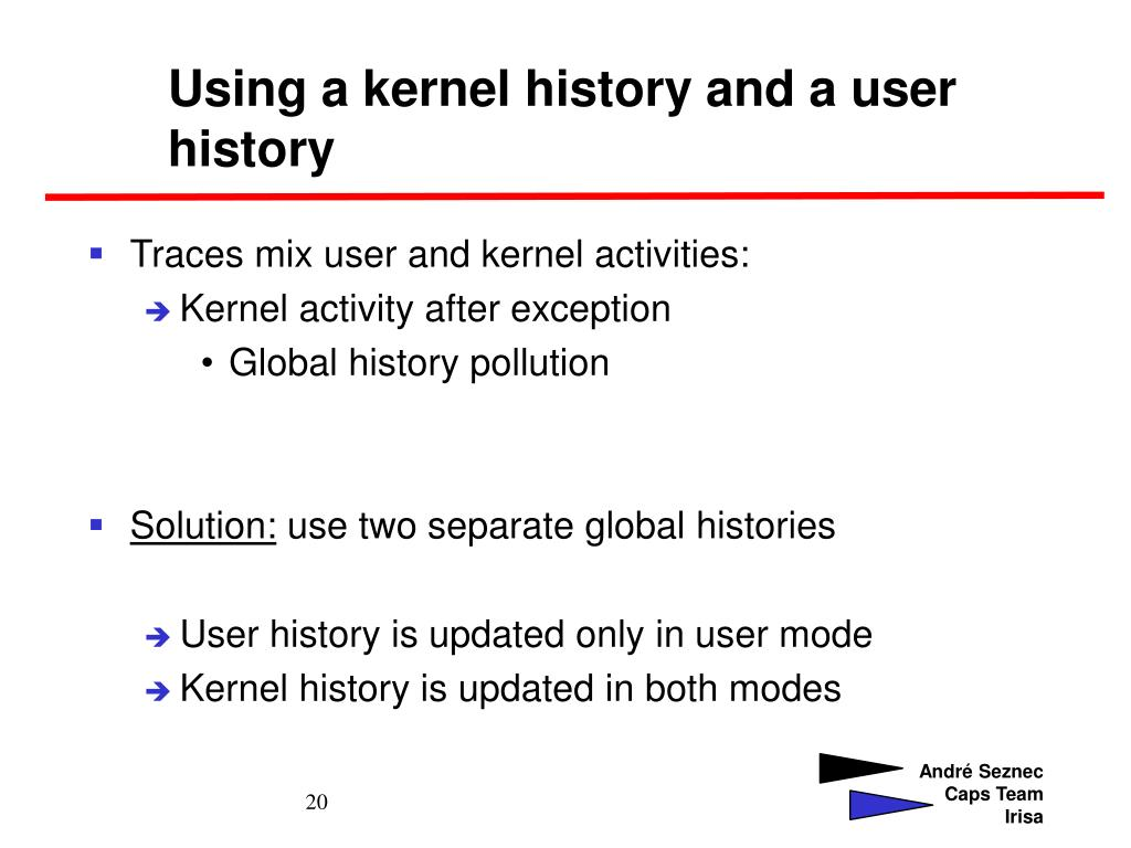 Using a kernel history and a user history