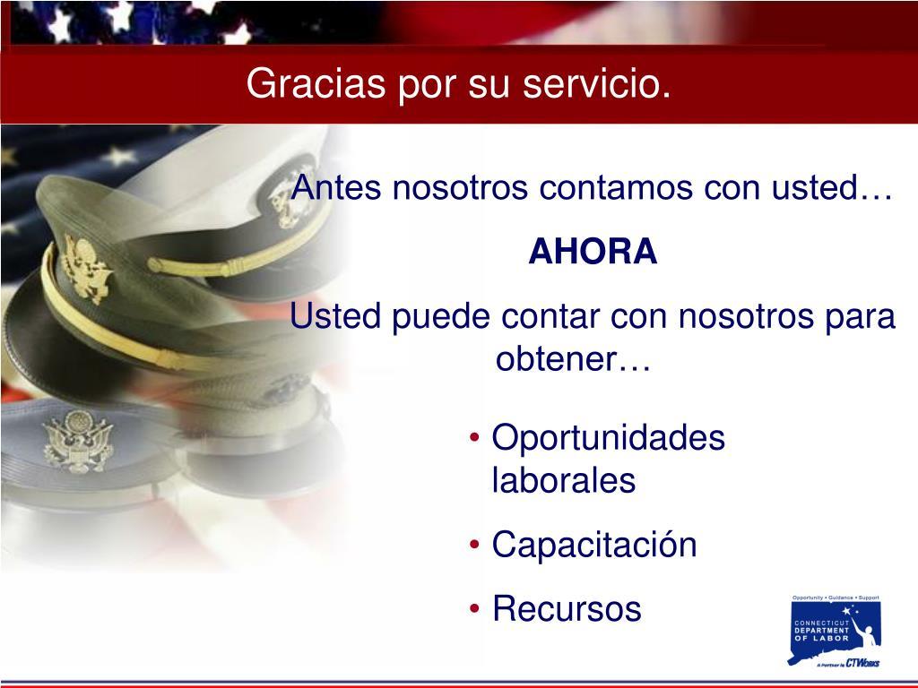Gracias por su servicio.