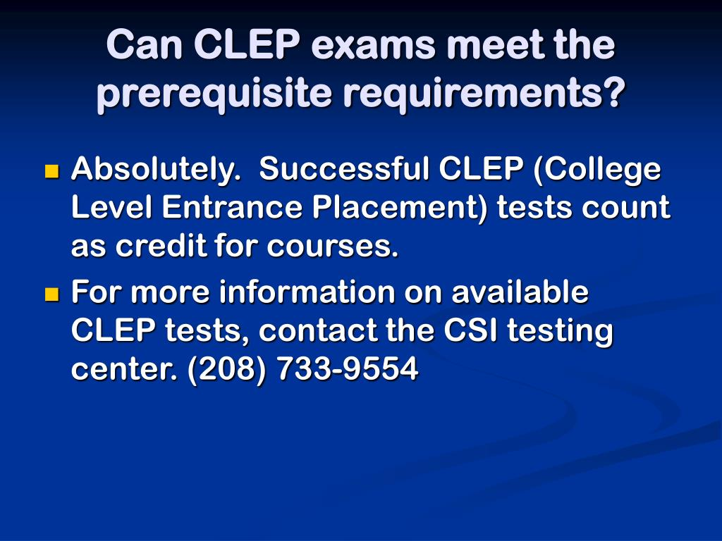 Can CLEP exams meet the prerequisite requirements?