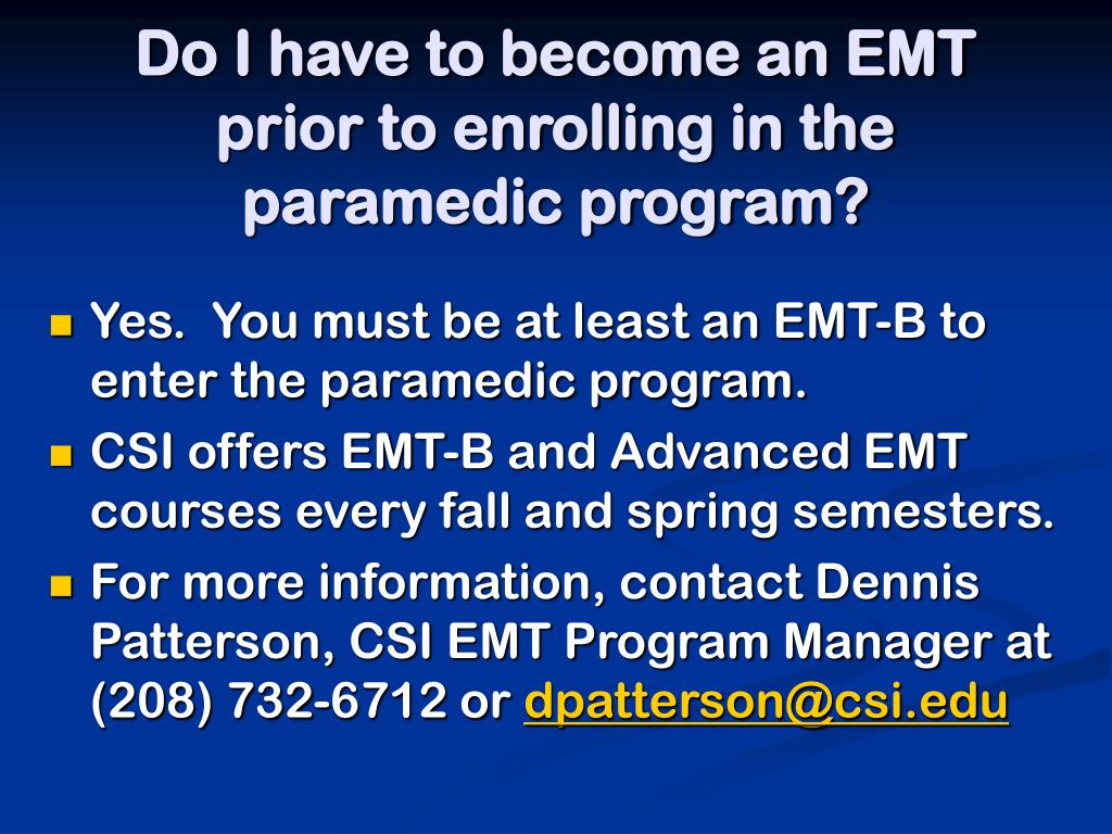 Do I have to become an EMT prior to enrolling in the paramedic program?