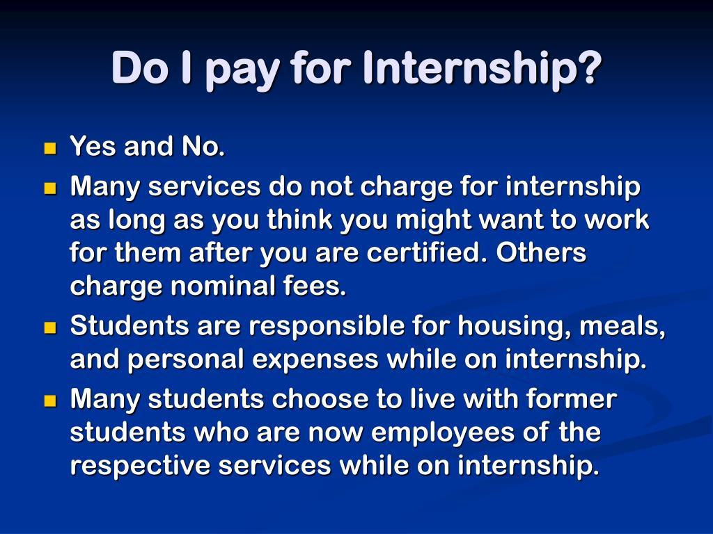 Do I pay for Internship?