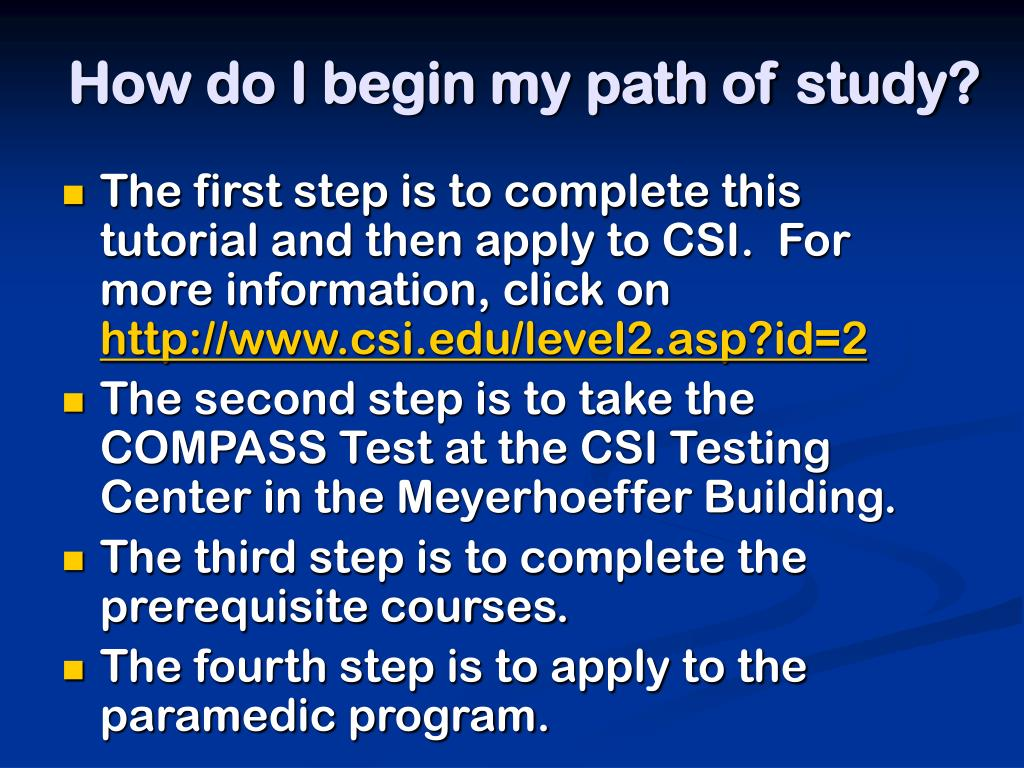 How do I begin my path of study?