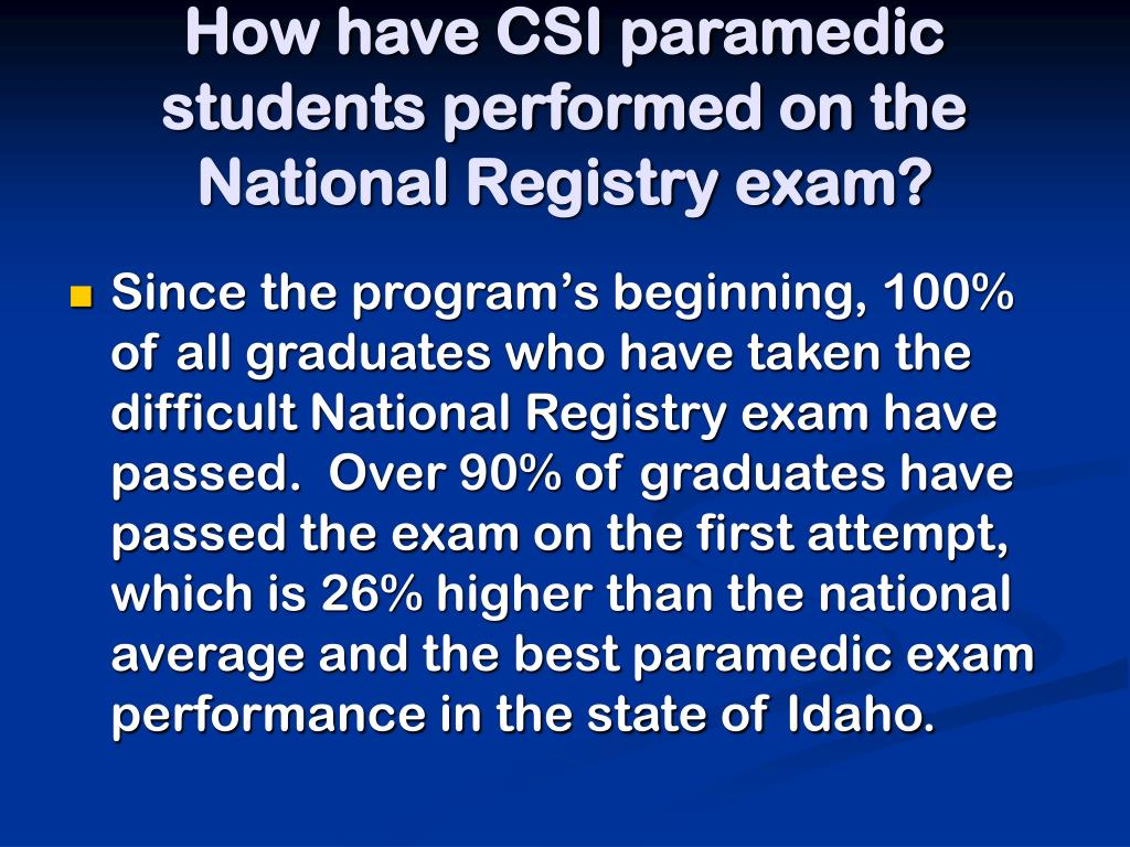 How have CSI paramedic students performed on the National Registry exam?