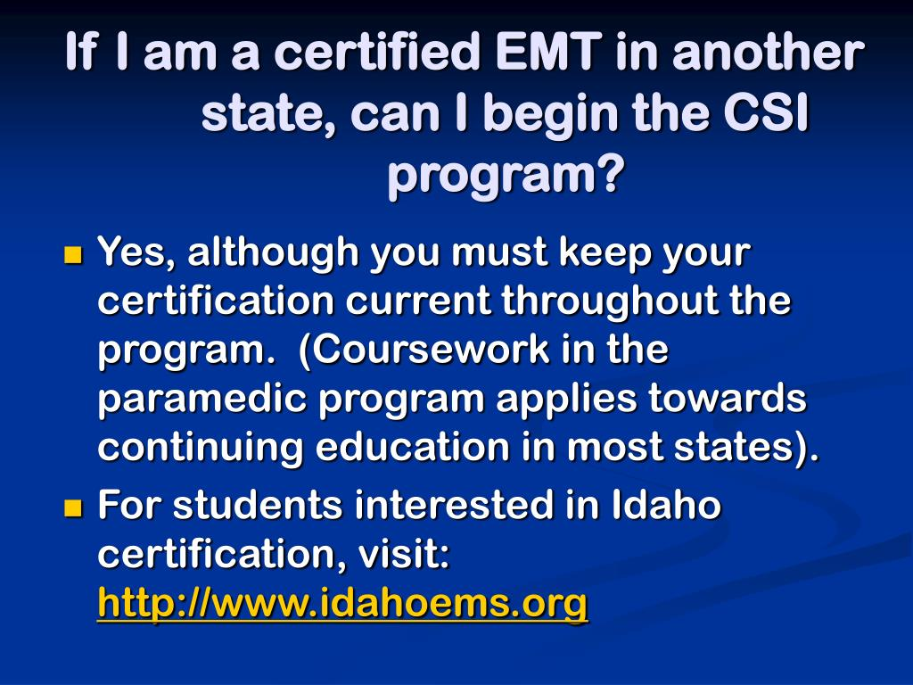 If I am a certified EMT in another state, can I begin the CSI program?
