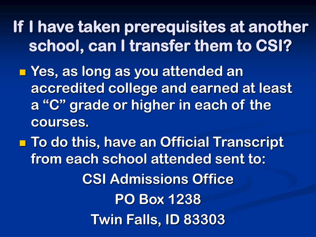 If I have taken prerequisites at another school, can I transfer them to CSI?