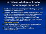 in review what must i do to become a paramedic