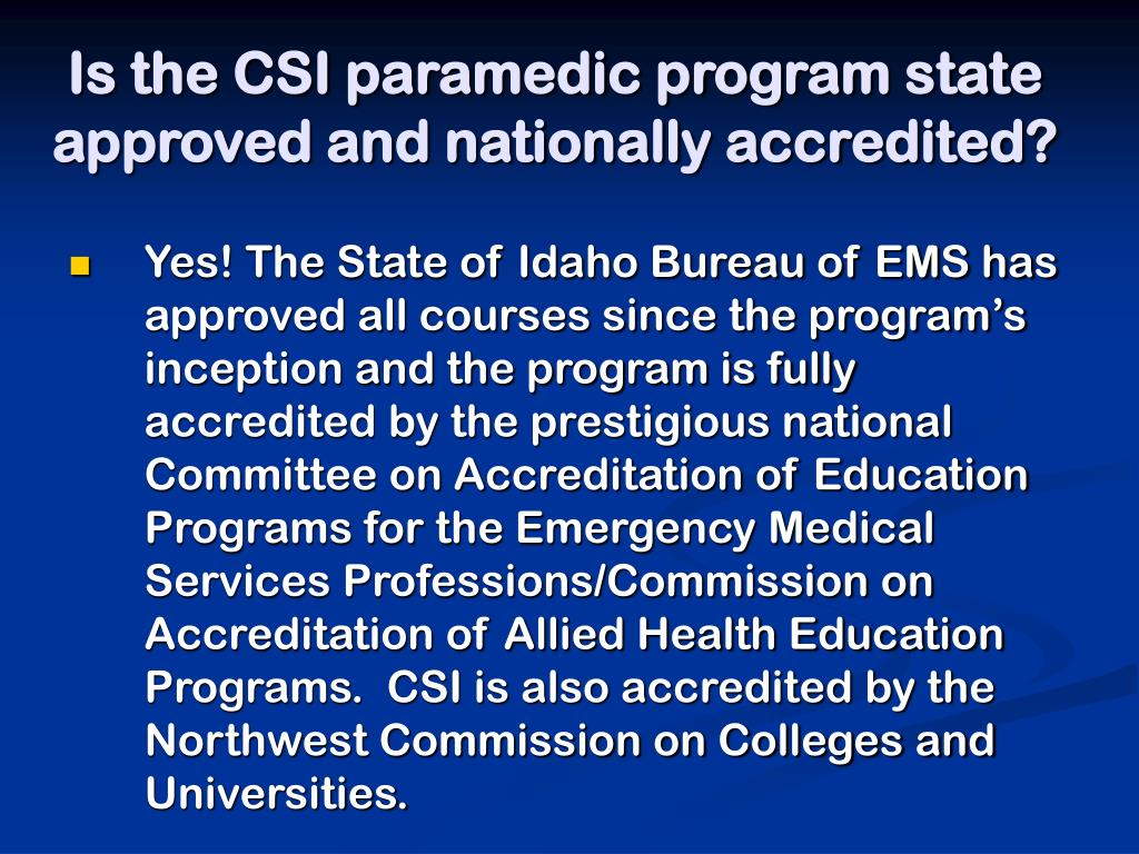 Is the CSI paramedic program state approved and nationally accredited?