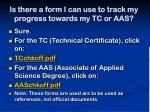 is there a form i can use to track my progress towards my tc or aas