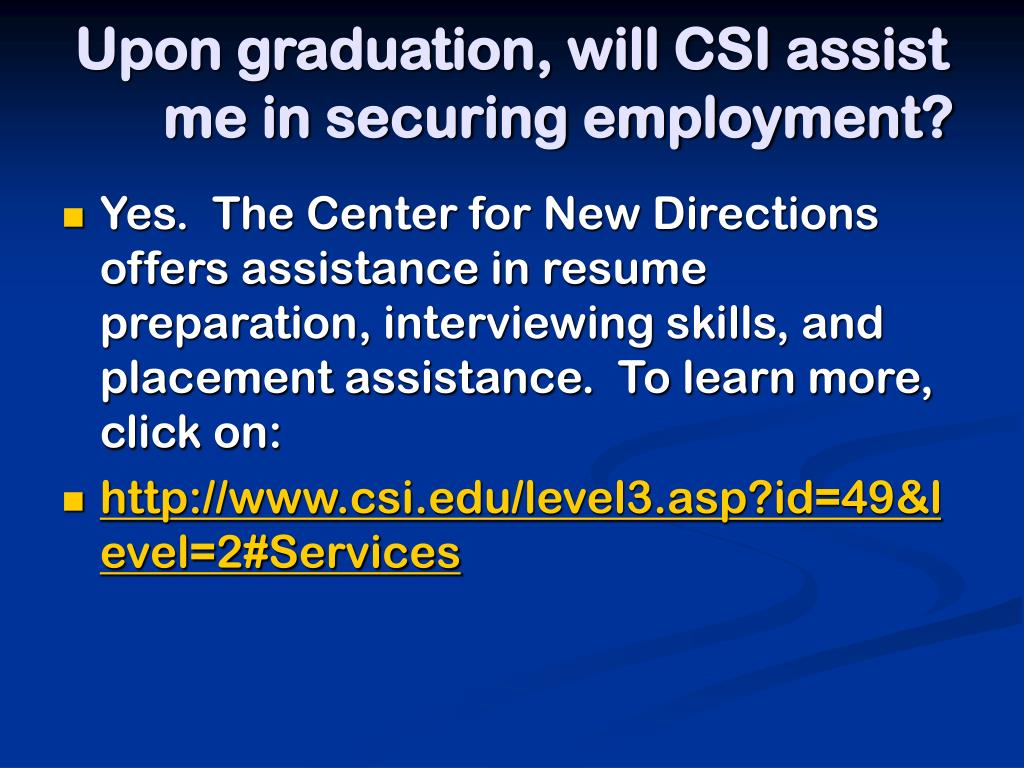 Upon graduation, will CSI assist me in securing employment?