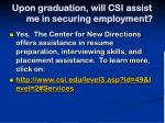 upon graduation will csi assist me in securing employment