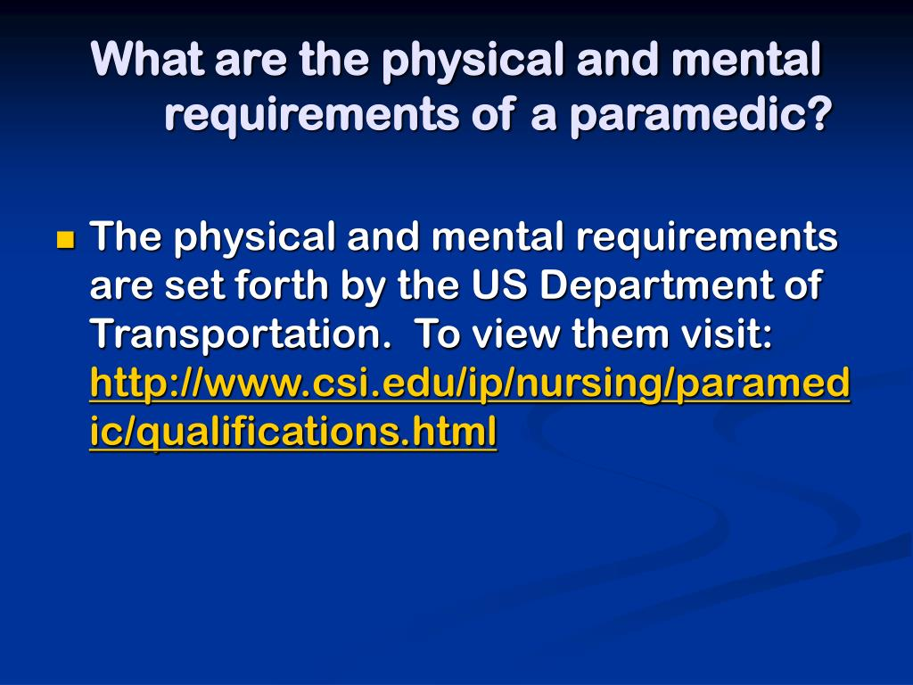 What are the physical and mental requirements of a paramedic?