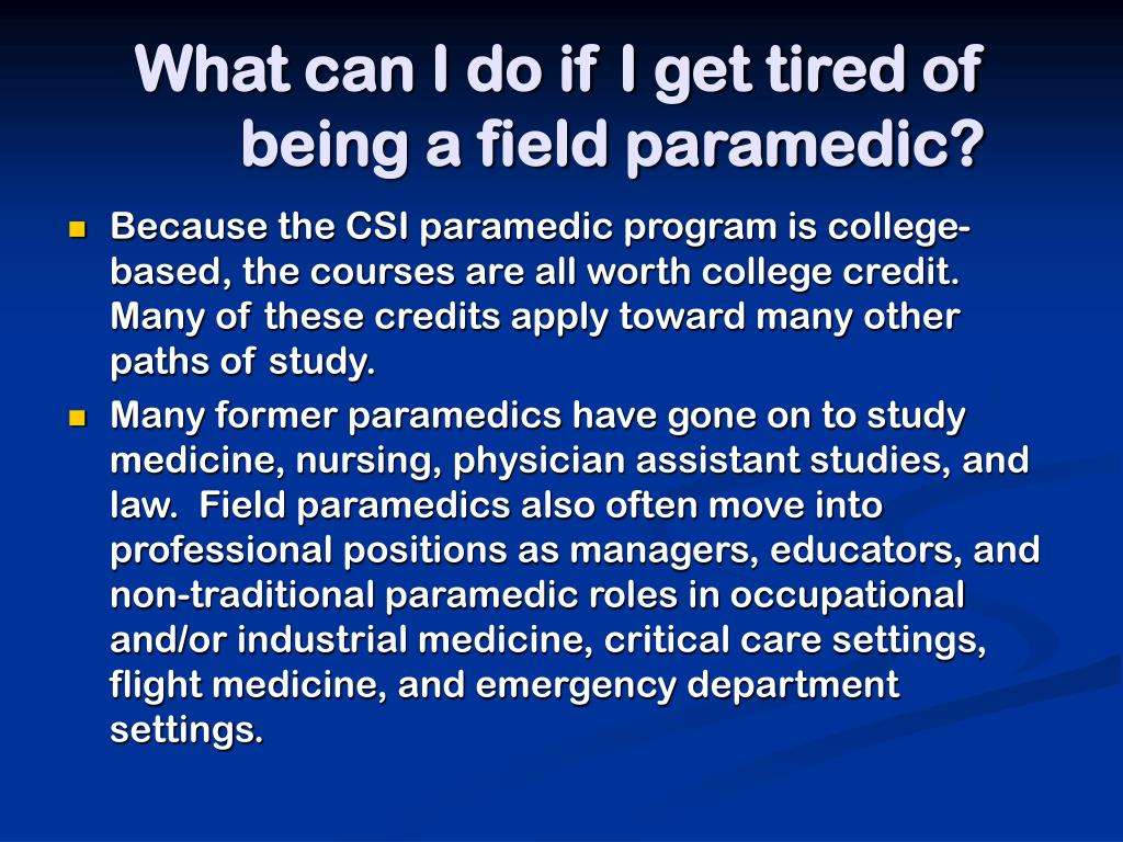 What can I do if I get tired of being a field paramedic?