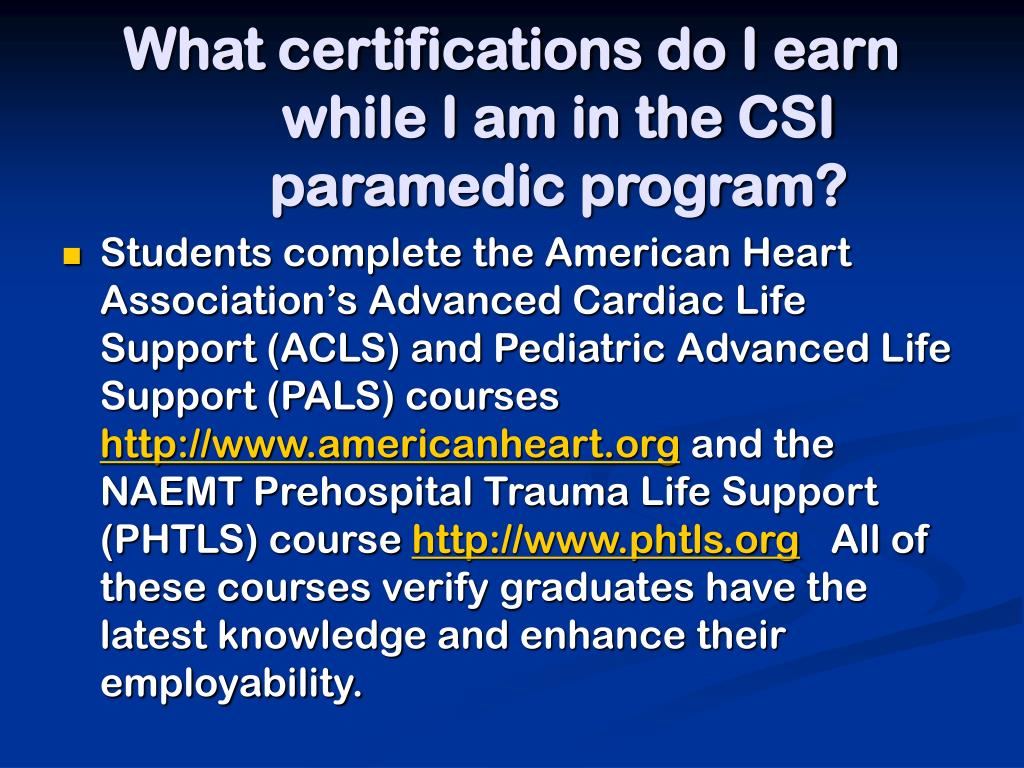 What certifications do I earn while I am in the CSI paramedic program?