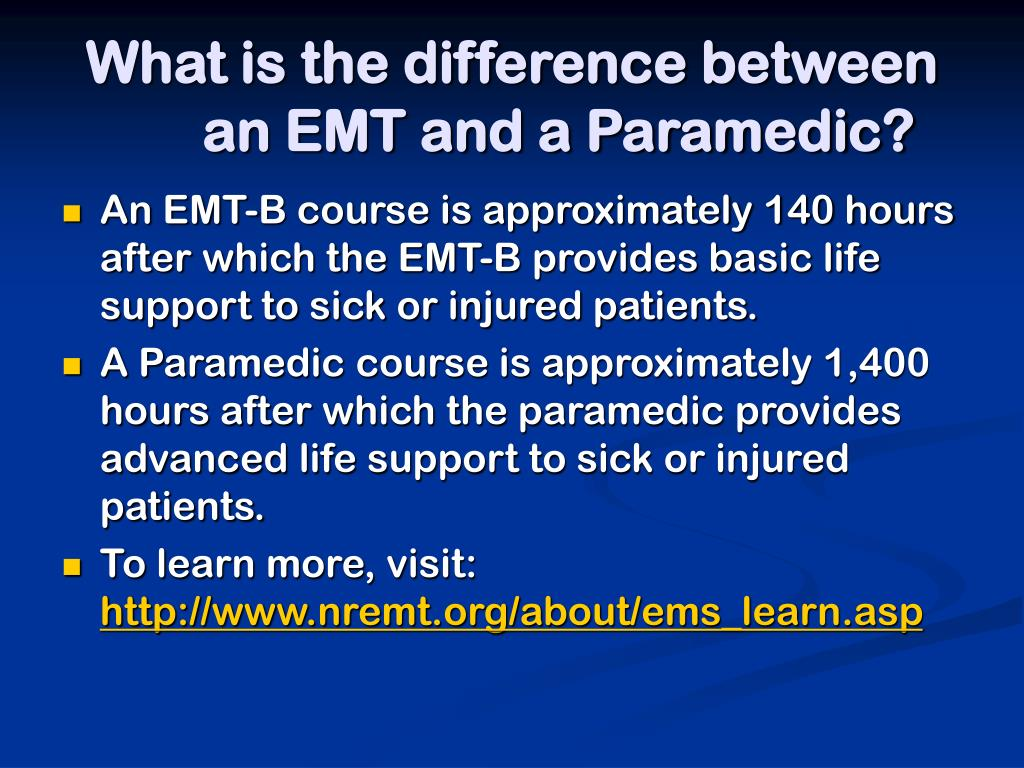 What is the difference between an EMT and a Paramedic?