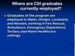 where are csi graduates currently employed