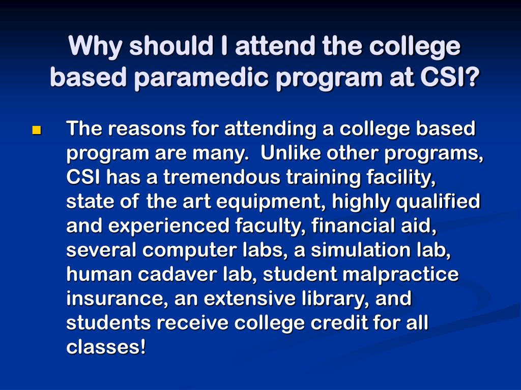 Why should I attend the college based paramedic program at CSI?